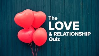 The Love & Relationship Quiz