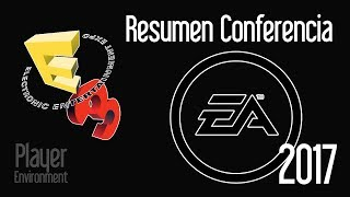 E3 2017 - EA - Resumen de la Conferencia #PlayerEnvironment