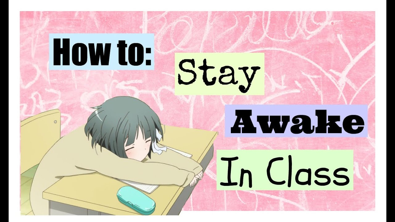10 tips on how to stay awake in class 10 tips on how to stay awake in class