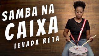 Samba na Caixa: levada reta