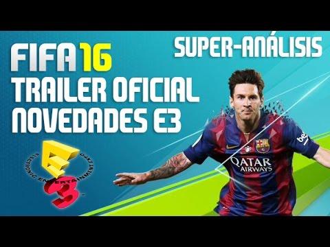 FIFA 16 | TRÁILER OFICIAL E3 + NOVEDADES  | SUPER-ANÁLISIS