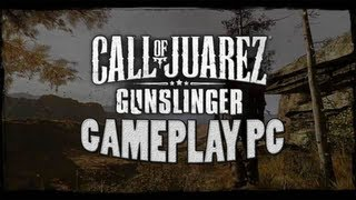 Call of Juarez Gunslinger GAMEPLAY PC