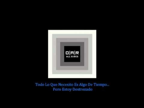 O.A.R 'Shattered' Subtitulos En Español