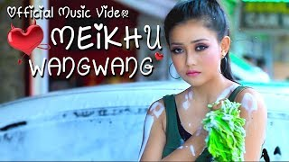 Meikhu Wang Wang - Official Music Video Release