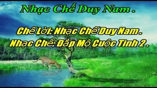 karaoke nhac che dap mo cuoc tinh (uong ruou giai sau 2017)