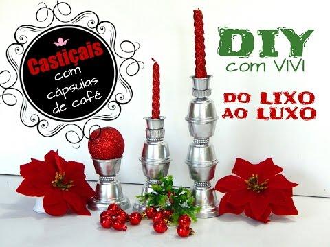 DIY ESPECIAL NATAL/ do LIXO ao LUXO com cápsulas de café 1 - Castiçais para decorar neste Natal