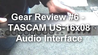 Gear Review #6 - Tascam US 16x08 Audio Interface