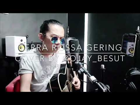 Terra Rossa Gering 2018 (cover)by @ojay_besut padu ke!!!