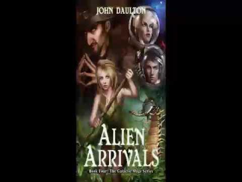 John Daulton - The Galactic Mage Series - Book 4 - Alien Arrivals - Audiobook - Part 1