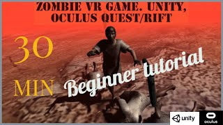 uNITY VR TUTORIAL FOR BEGINNERS: ZOMBIE VR GAME EASY no experience needed!. Oculus Quest/rift/vive