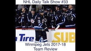 NHL Daily Talk Show #33 Winnipeg Jets 2017-18 Team Review