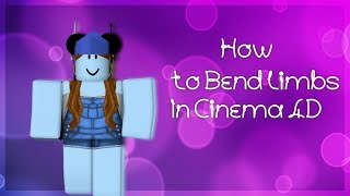 ROBLOX How To Bend Limbs In Cinema 4D R16