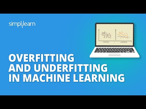 Overfitting And Underfitting Machine Learning | Machine Learning Tutorial For Beginners |Simplilearn