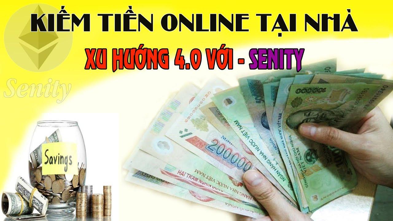 🎯 Kiếm tiền online tại nhà – Xu hướng 4.0 với SENITY – Tạo tài khoản trải nghiệm
