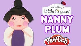 Play-Doh Nanny Plum ★ How to make Tutorial ★ Ben and Holly's little Kingdom