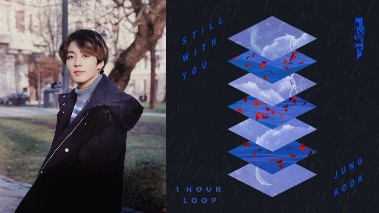 BTS Jungkook - Still With You (1 Hour ...