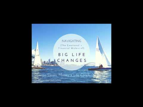 Navigating the Emotional and Financial Waters of Big Life Changes
