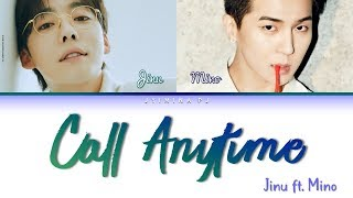 Gambar cover JINU (김진우) - 'Call Anytime (또또또)' (feat. Mino) Lyrics (Color Coded_Han_Rom_Eng)