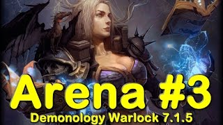 Demonology Warlock Arena 2s #3 7.1.5   World of Warcraft (WoW)