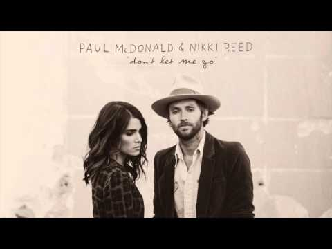 "Paul McDonald - Nikki Reed - ""Don't Let Me Go"" - I'm Not Falling"