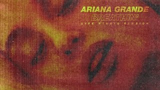 Ariana Grande-breathin (Live Studio Version w/ Note Change)