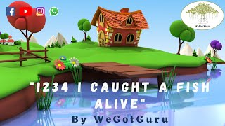 12345 I Caught A Fish Alive By WeGotGuru