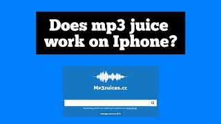Download Does mp3 juice work on Iphone?