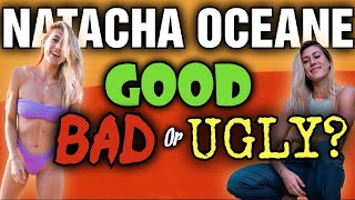 Natacha Oceane - The Good, The Bad, & The UGLY!!!