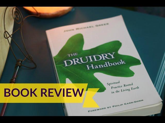 Book Review The Druidry Handbook By John Michael Greer Esoteric
