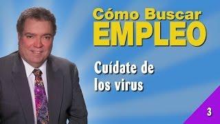 Cómo Buscar Empleo 03 - Cuídate de los Virus