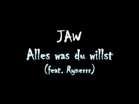 JAW - Alles was du willst (feat. Rynerr)