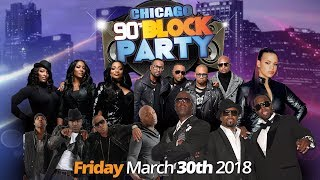 Chicago 90's Block Party - March 30th @ Wintrust Arena