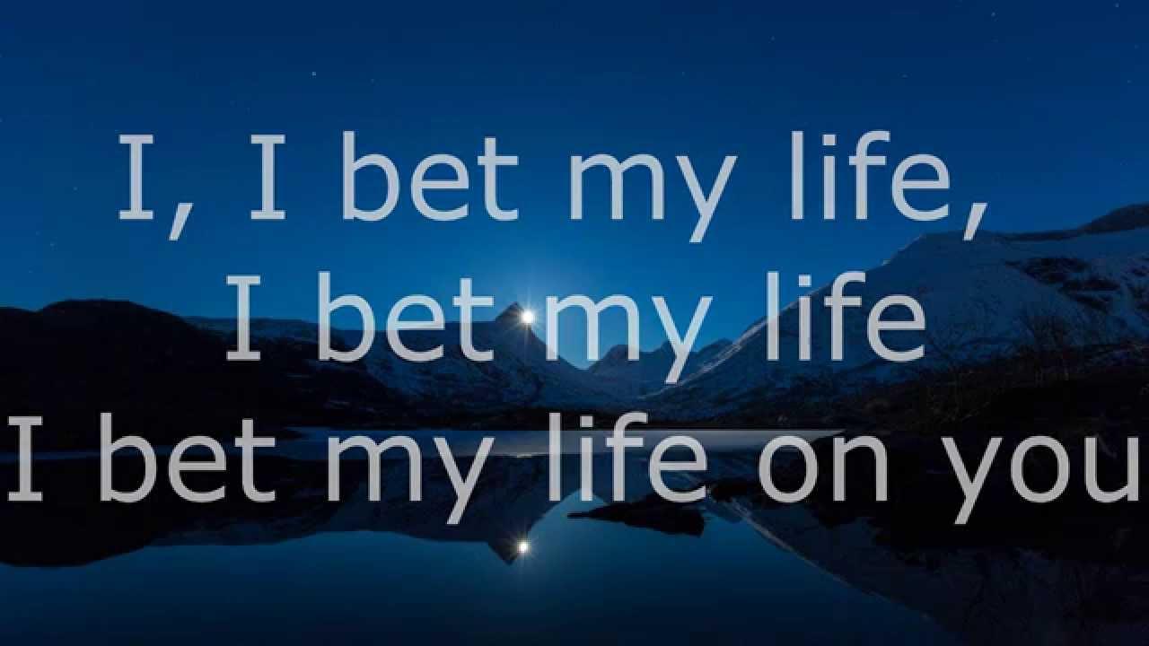 I bet my life on you lyrics hashcash bitcoins
