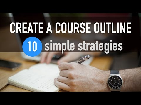 How To Create An Outline for Your Online Course - 10 Simple Strategies
