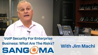 VoIP Security For Enterprise Business: What Are The Risks? | With Jim Machi