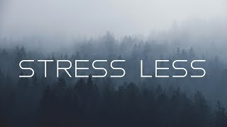 Stress less | Beautiful Ambient Mix