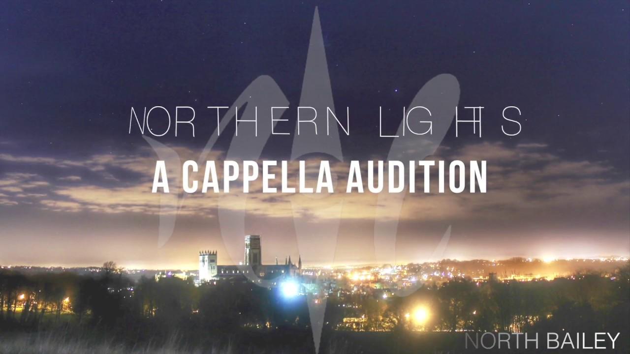 Durham University Northern Lights Auditions 2017 Amazing Design