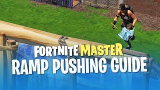 Ramp Pushing Guide (Fortnite Battle Royale)