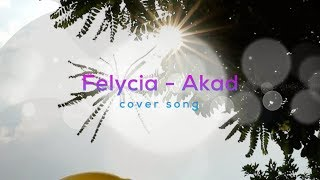Akad - Payung Teduh (cover) by Felycia