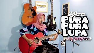 Download PURA PURA LUPA - MAHEN | Lirik ( SELLY GUILIF AKUSTIK COVER )