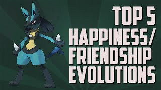 Pokémon | Top 5 | Happiness/Friendship Evolutions