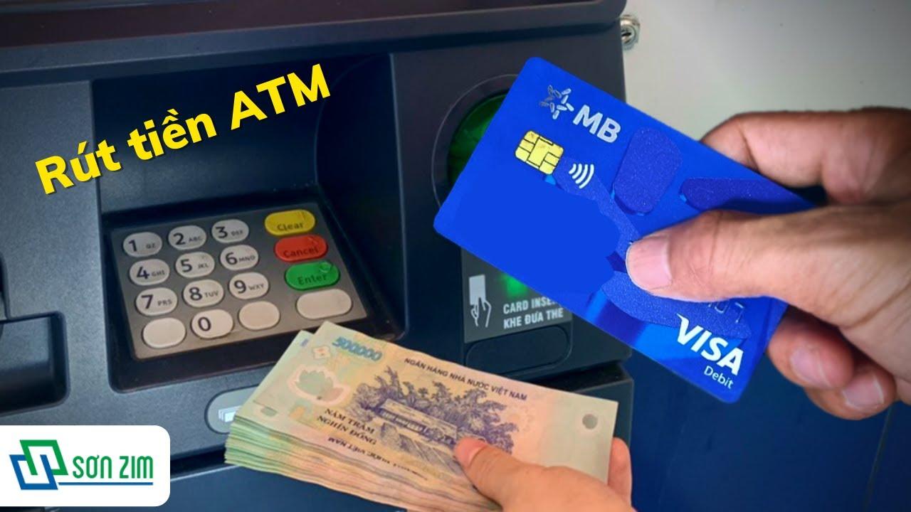Cách rút tiền ATM với thẻ MB Bank   Sơn Zim
