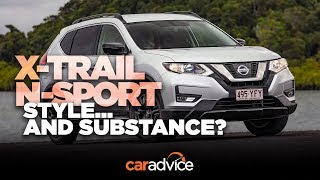 2018 Nissan X-Trail N-Sport review: Style... and substance?