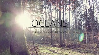 OCEANS (Where feet may fail) Hillsong United Cover - by ALICIA