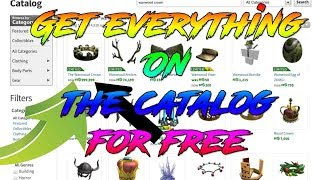 ROBLOX: HOW TO GET ANYTHING ON THE CATALOG FOR FREE!: (WORKING) 2017 (WITH PROOF)!!!!