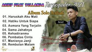 Download lagu Arief Feat Yollanda Full Album Haruskah Aku Mati Hatiku Untuk Siapa Sama Jahatnya