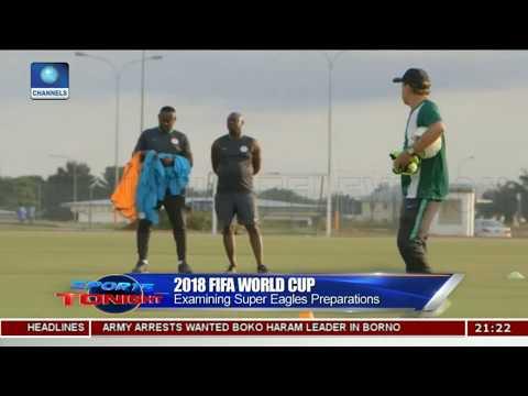 2018 FIFA W/Cup: Examining Super Eagles Preparations Pt.1 |Sports Tonight|