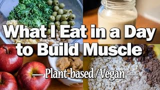What I eat in a Day to Build Muscle