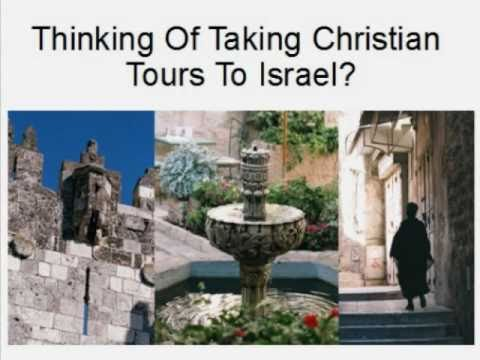 Christian Tours To Israel - Looking For A Christian Tour In Israel?