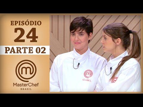 MASTERCHEF BRASIL (15/08/2017) | PARTE 2 | EP 24 | TEMP 04